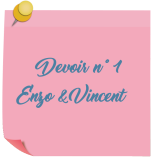 Devoir n° 1 Enzo&Vincent